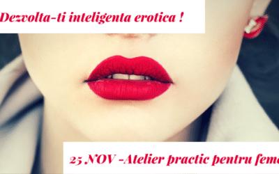 Dezvoltă-ți inteligența erotică – Atelier practic pentru femei